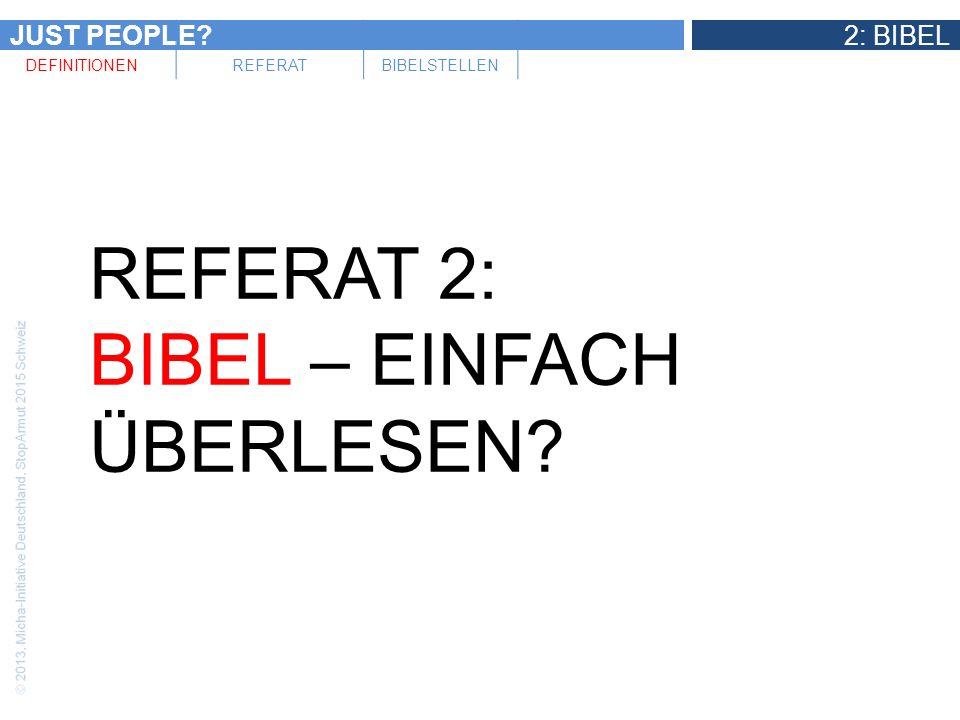 JUST PEOPLE?2: BIBEL DEFINITIONENREFERATBIBELSTELLEN Was ist unter der Gerechtigkeit Gottes zu verstehen?