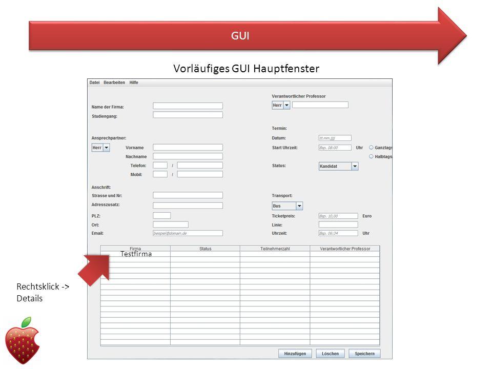 Testfirma Rechtsklick -> Details Vorläufiges GUI Hauptfenster