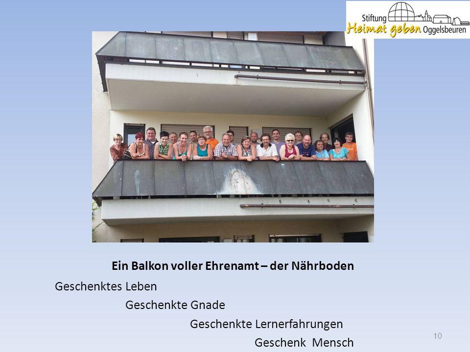 Ein Balkon voller Ehrenamt – der Nährboden Geschenktes Leben Geschenkte Gnade Geschenkte Lernerfahrungen Geschenk Mensch 10