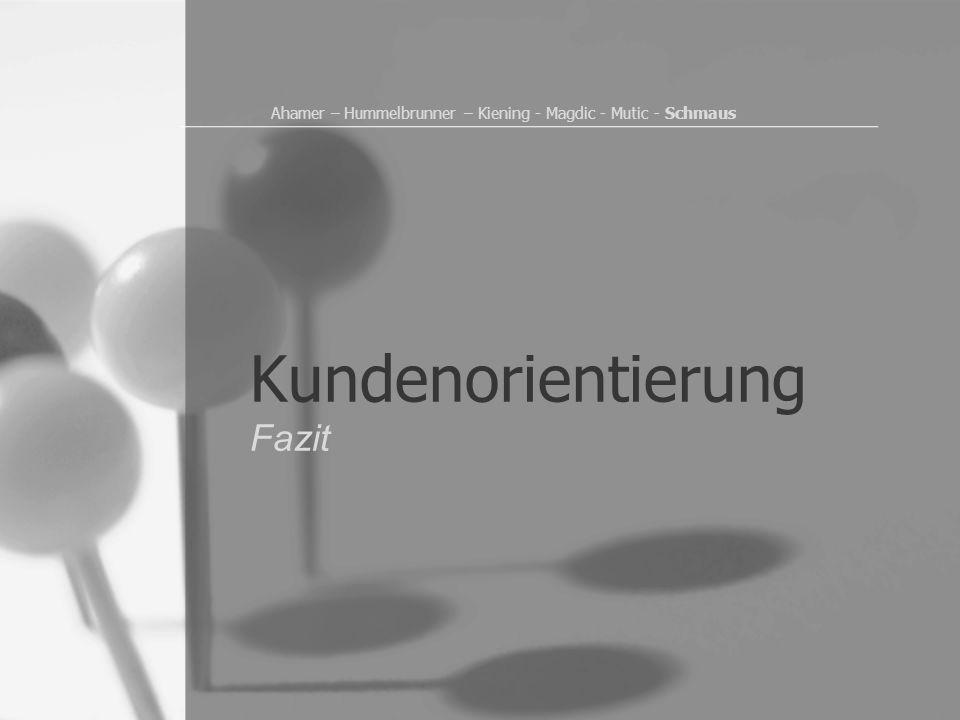 Ahamer – Hummelbrunner – Kiening - Magdic - Mutic - Schmaus Kundenorientierung Fazit