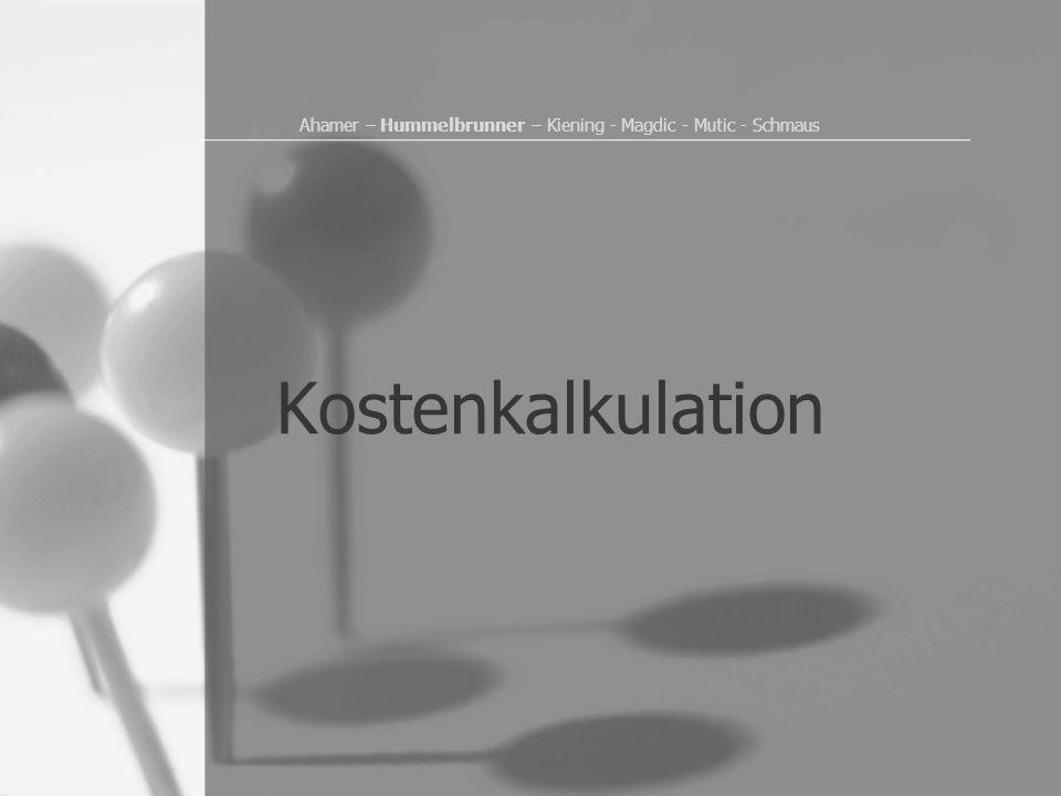 Ahamer – Hummelbrunner – Kiening - Magdic - Mutic - Schmaus Kostenkalkulation