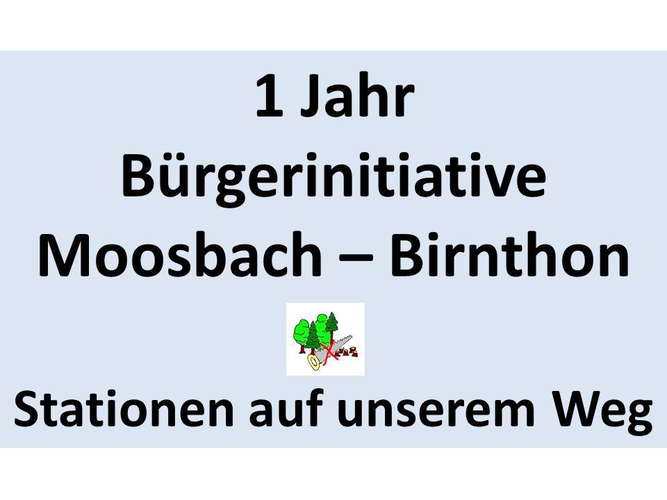 1 Jahr Bürgerinitiative Moosbach – Birnthon Stationen auf unserem Weg