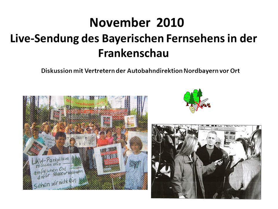 November 2010 Live-Sendung des Bayerischen Fernsehens in der Frankenschau Diskussion mit Vertretern der Autobahndirektion Nordbayern vor Ort