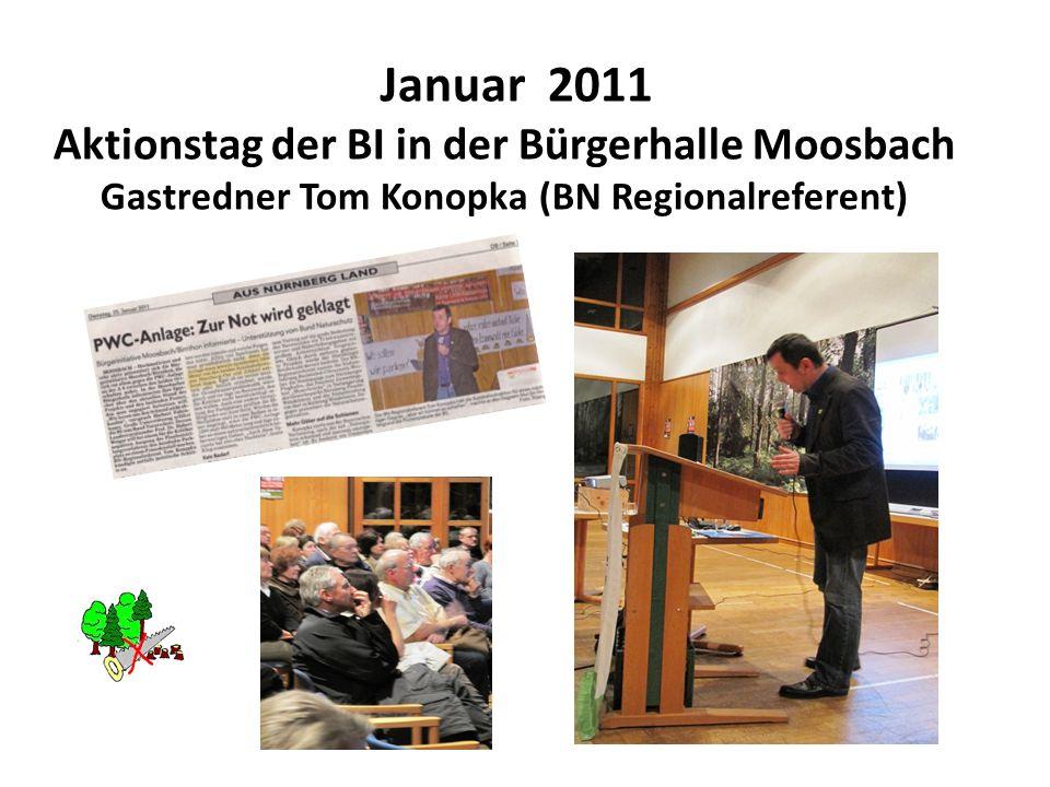 Januar 2011 Aktionstag der BI in der Bürgerhalle Moosbach Gastredner Tom Konopka (BN Regionalreferent)