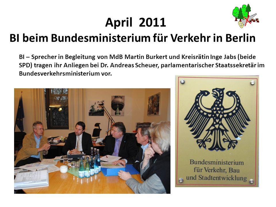 April 2011 BI beim Bundesministerium für Verkehr in Berlin BI – Sprecher in Begleitung von MdB Martin Burkert und Kreisrätin Inge Jabs (beide SPD) tra