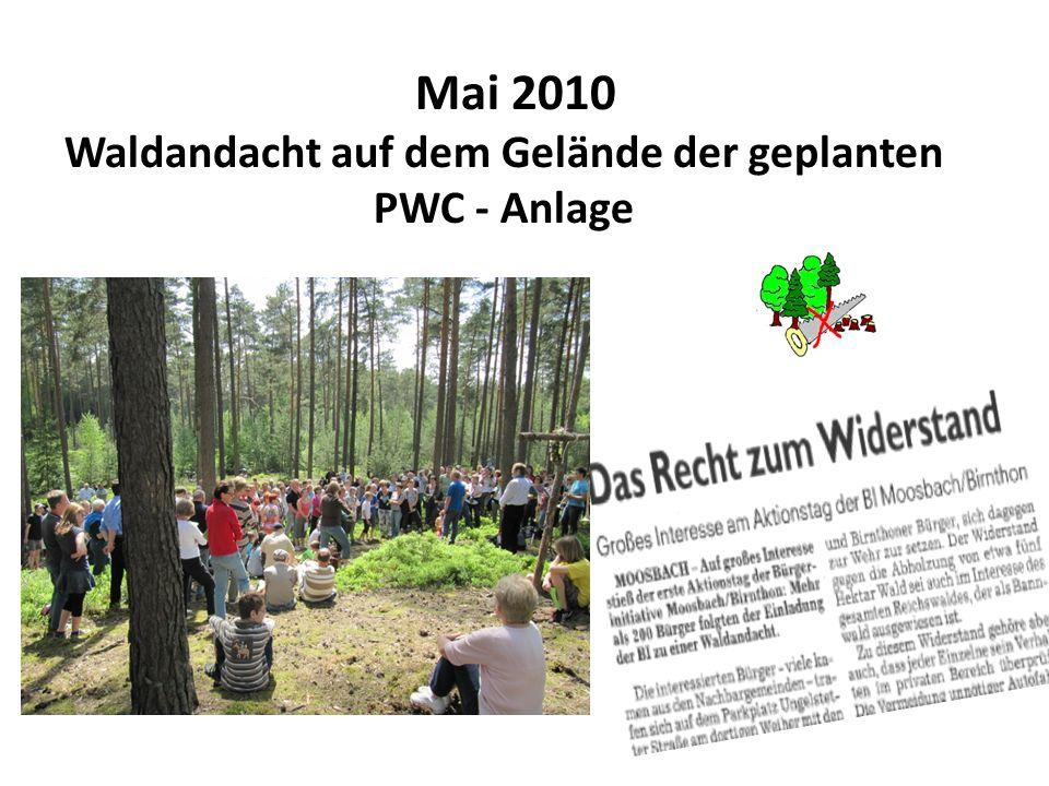 Juni 2011 Engagierte Bürger der BI beim Umweltausschuss der Stadt Nürnberg Demonstration vor der Sitzung des Umweltausschusses Diskussion zur Gefährdung der Trinkwasser-Ressourcen der Stadt Nürnberg durch die PWC – Anlagen Fuchsmühle / Ludergraben ( im Bau ) und Moosbach / Birnthon ( in der Planung)