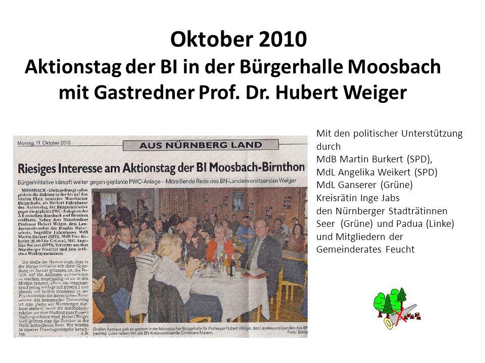 Oktober 2010 Aktionstag der BI in der Bürgerhalle Moosbach mit Gastredner Prof. Dr. Hubert Weiger Mit den politischer Unterstützung durch MdB Martin B