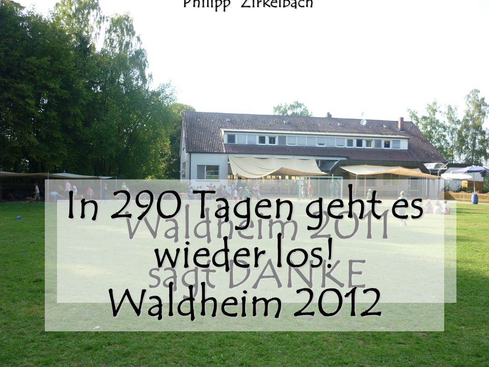 Waldheim 2011 sagt DANKE MaxBär JacquelineBaudner AlineBecker GiselaBecker Jan Heinrich Becker SimoneBeer NicoBeranek AngelaBoy ChristianBrauer LisaBr