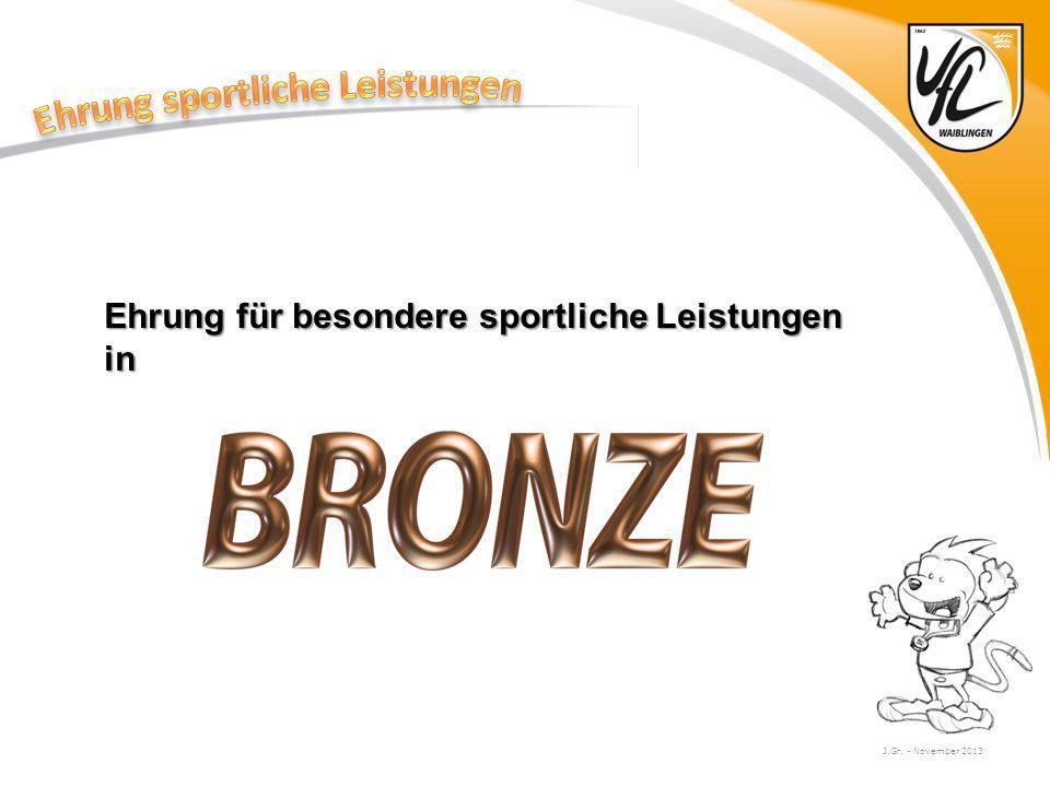 J.Gr. - November 2013 Ehrung für besondere sportliche Leistungen in