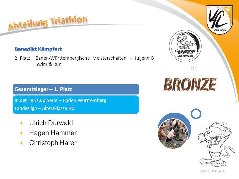 J.Gr. - November 2013 in Ulrich Dürwald Hagen Hammer Christoph Härer Gesamtsieger – 1. Platz in der LBS Cup-Serie – Baden-Württemberg Landesliga – Alt