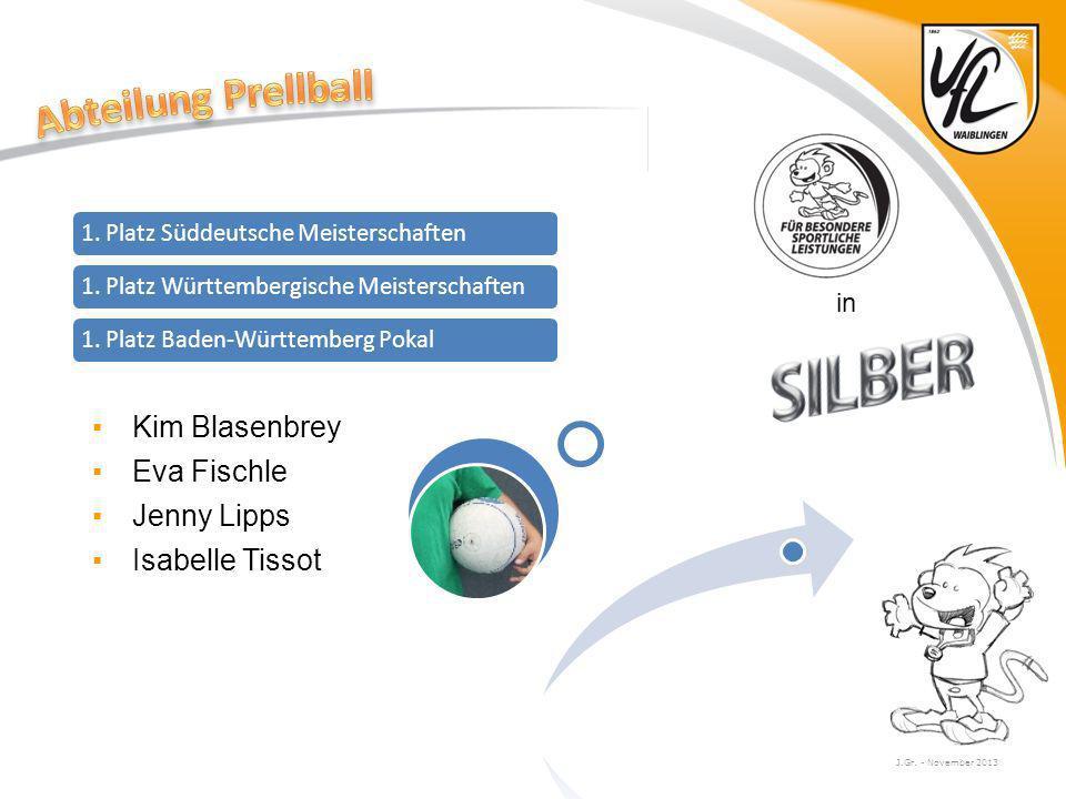 J.Gr. - November 2013 Kim Blasenbrey Eva Fischle Jenny Lipps Isabelle Tissot in 1. Platz Süddeutsche Meisterschaften1. Platz Württembergische Meisters