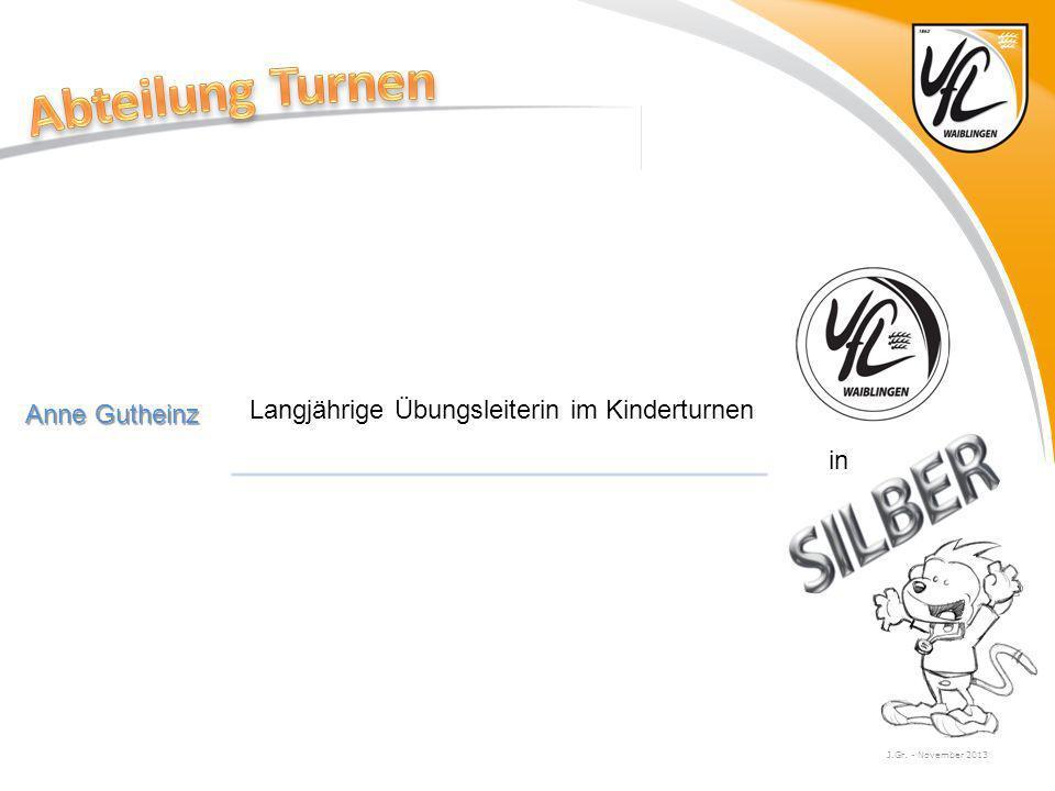 J.Gr. - November 2013 Anne Gutheinz Langjährige Übungsleiterin im Kinderturnen in