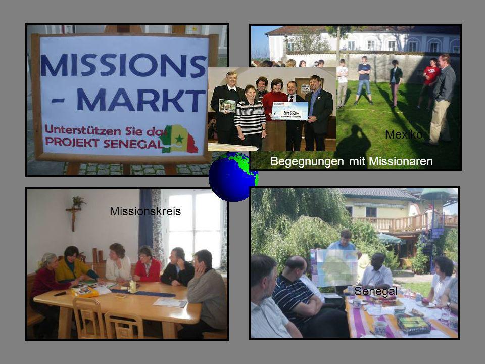 Begegnungen mit Missionaren Mexiko Senegal Missionskreis