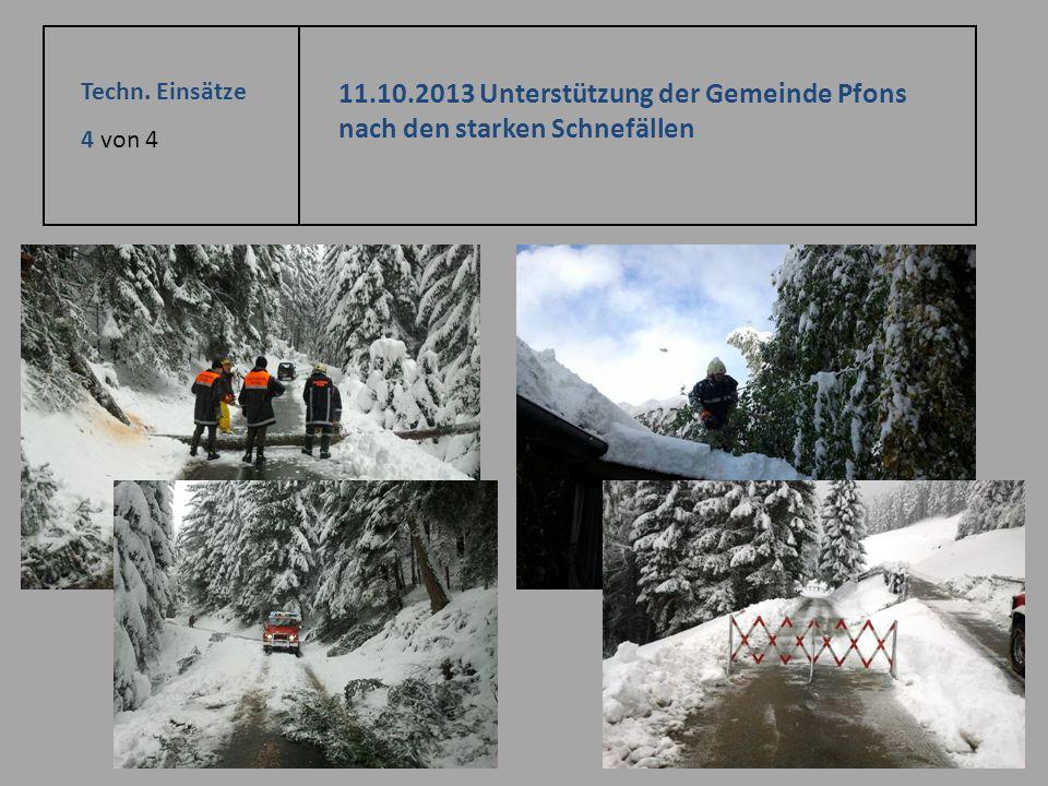 Techn. Einsätze 4 von 4 11.10.2013 Unterstützung der Gemeinde Pfons nach den starken Schnefällen