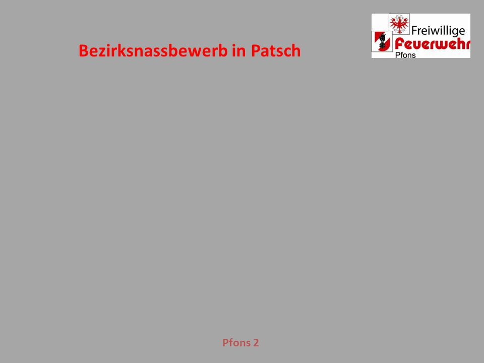 Pfons 2 Bezirksnassbewerb in Patsch