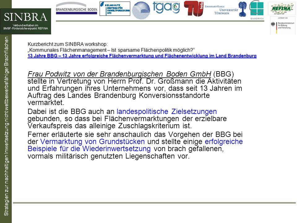 Strategien zur nachhaltigen Inwertsetzung nicht wettbewerbsfähiger Brachflächen Kurzbericht zum SINBRA workshop: Kommunales Flächenmanagement – Ist sparsame Flächenpolitik möglich.