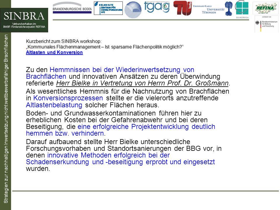 Strategien zur nachhaltigen Inwertsetzung nicht wettbewerbsfähiger Brachflächen Kurzbericht zum SINBRA workshop: Kommunales Flächenmanagement – Ist sp