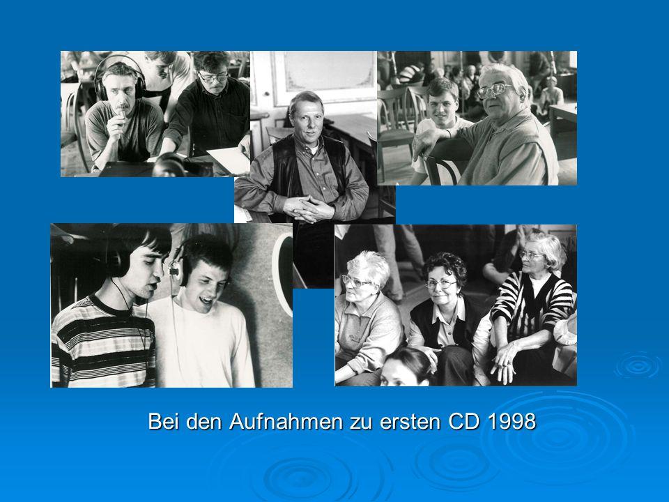 Bei den Aufnahmen zu ersten CD 1998