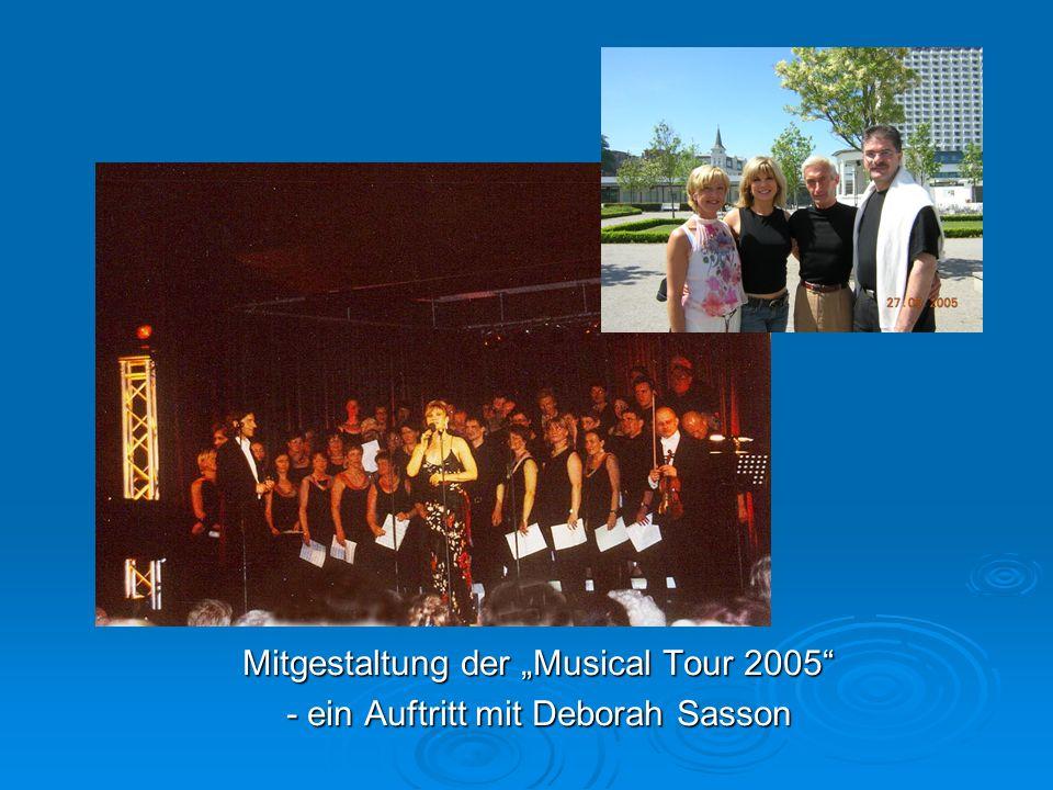 Mitgestaltung der Musical Tour 2005 - ein Auftritt mit Deborah Sasson