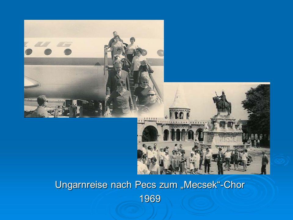 Ungarnreise nach Pecs zum Mecsek-Chor 1969