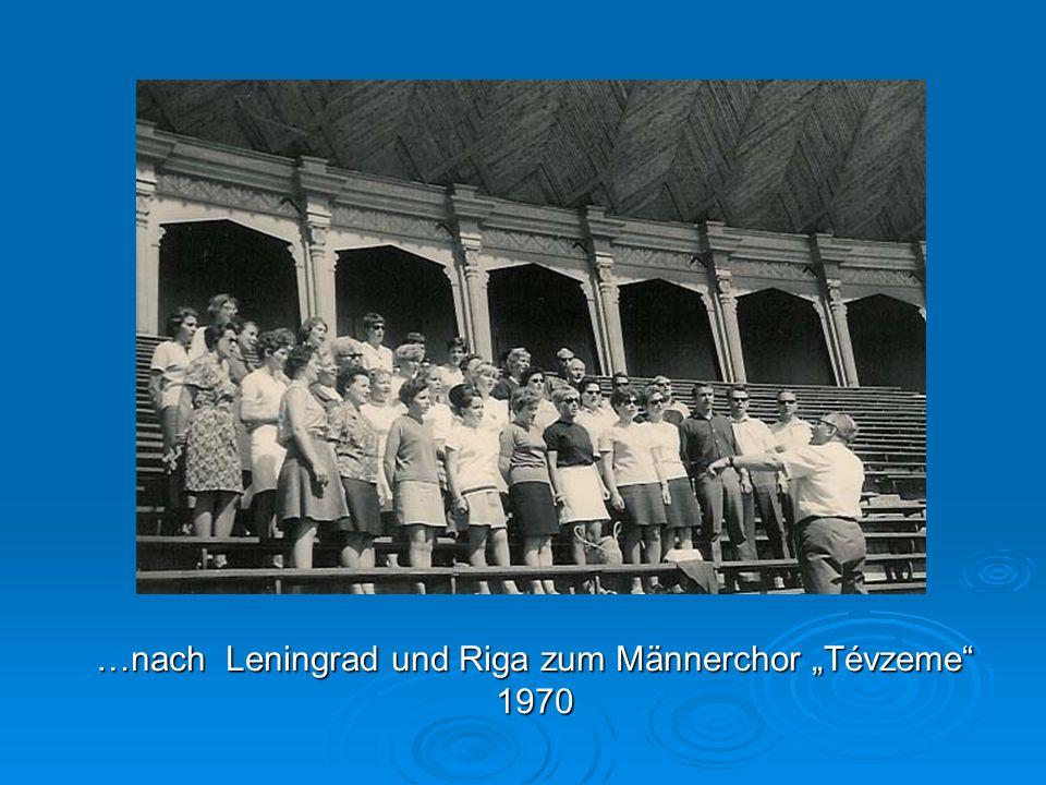 …nach Leningrad und Riga zum Männerchor Tévzeme 1970