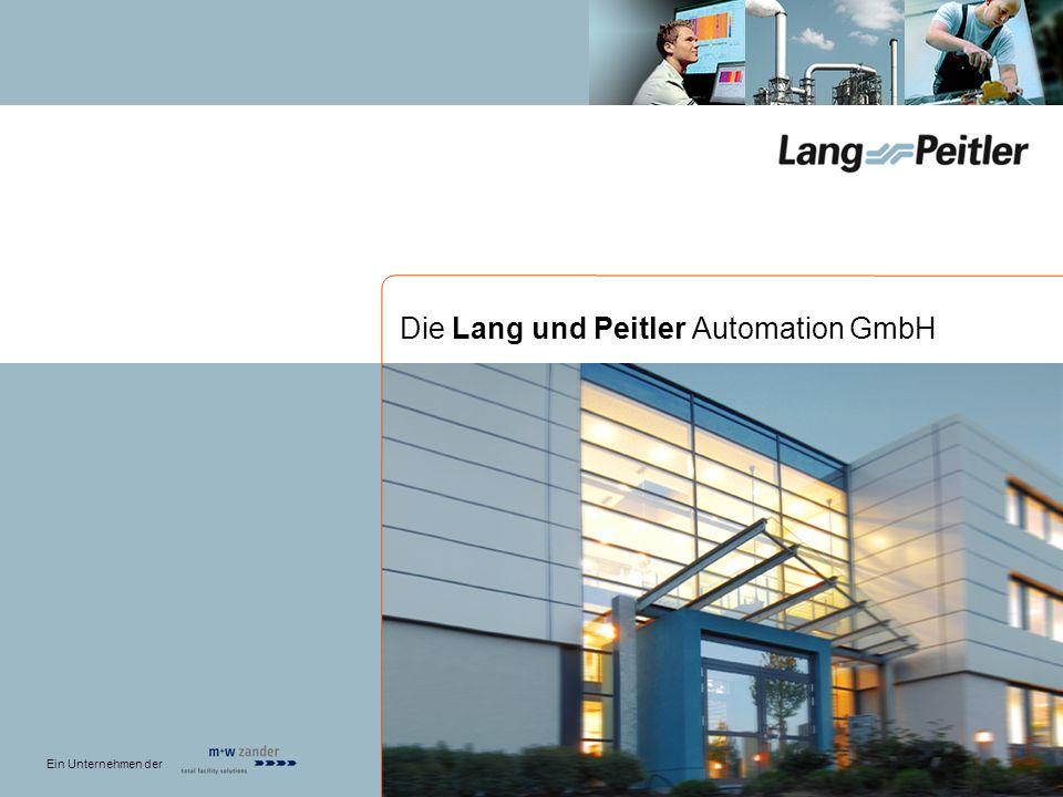 Ein Unternehmen der Die Lang und Peitler Automation GmbH Ein Unternehmen der