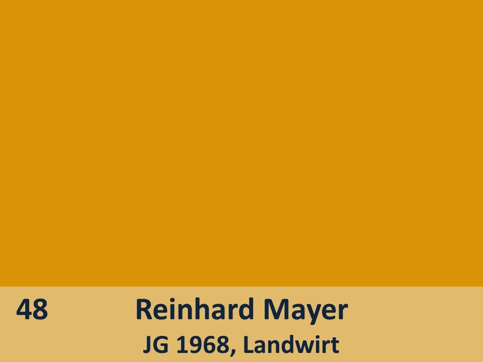 Reinhard Mayer JG 1968, Landwirt 48