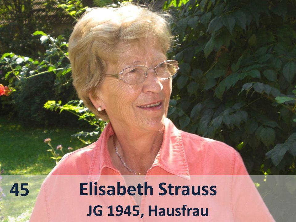 Elisabeth Strauss JG 1945, Hausfrau 45
