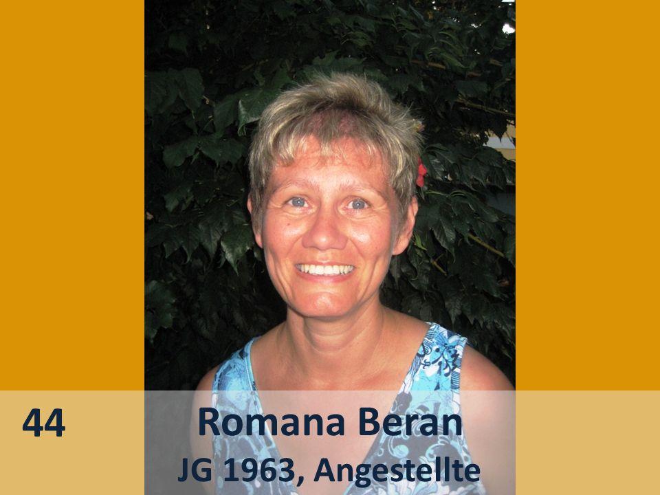Romana Beran JG 1963, Angestellte 44
