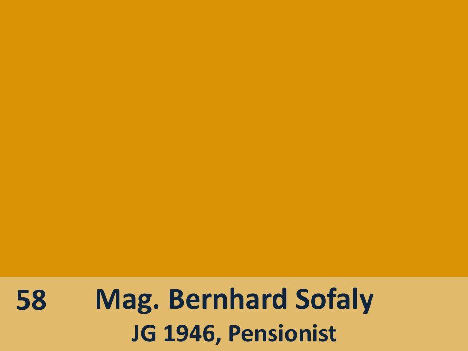 Mag. Bernhard Sofaly JG 1946, Pensionist 58
