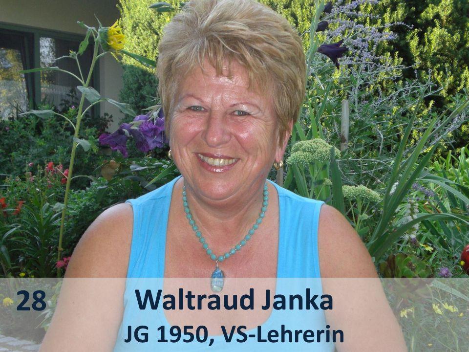 Waltraud Janka JG 1950, VS-Lehrerin 28