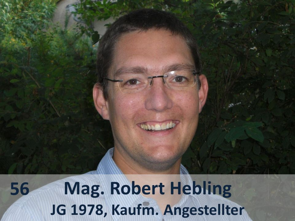Mag. Robert Hebling JG 1978, Kaufm. Angestellter 56