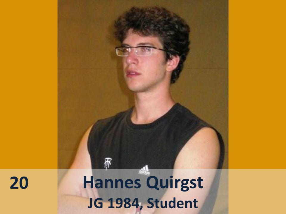 Hannes Quirgst JG 1984, Student 20