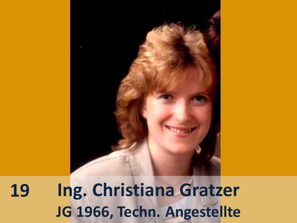 Ing. Christiana Gratzer JG 1966, Techn. Angestellte 19