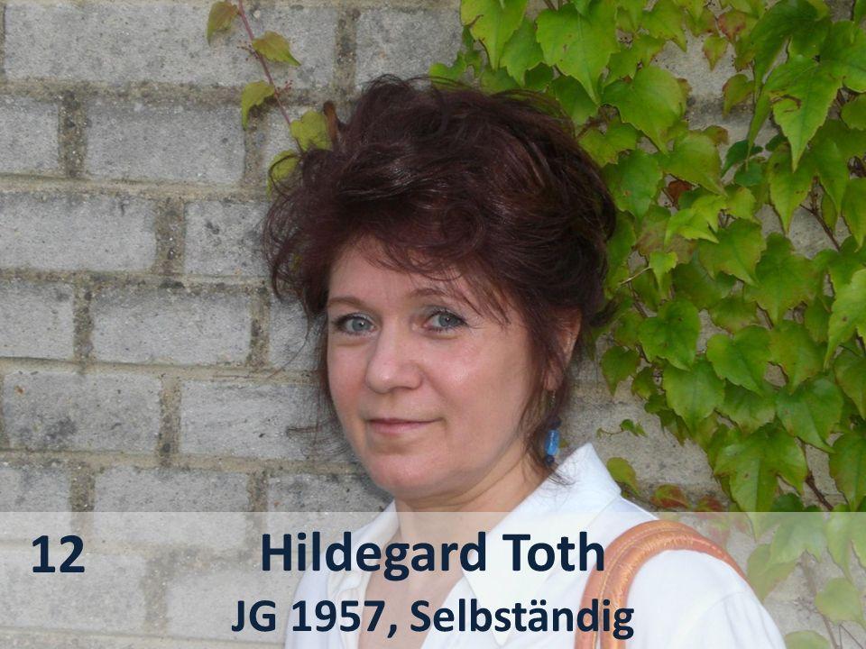 Hildegard Toth JG 1957, Selbständig 12