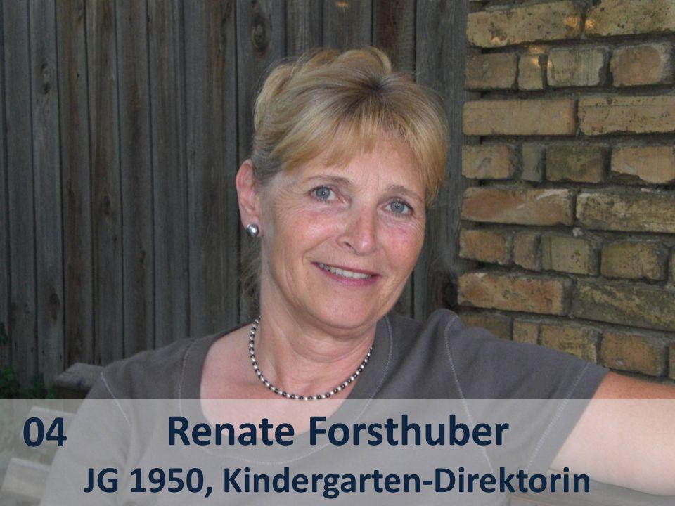 Renate Forsthuber JG 1950, Kindergarten-Direktorin 04
