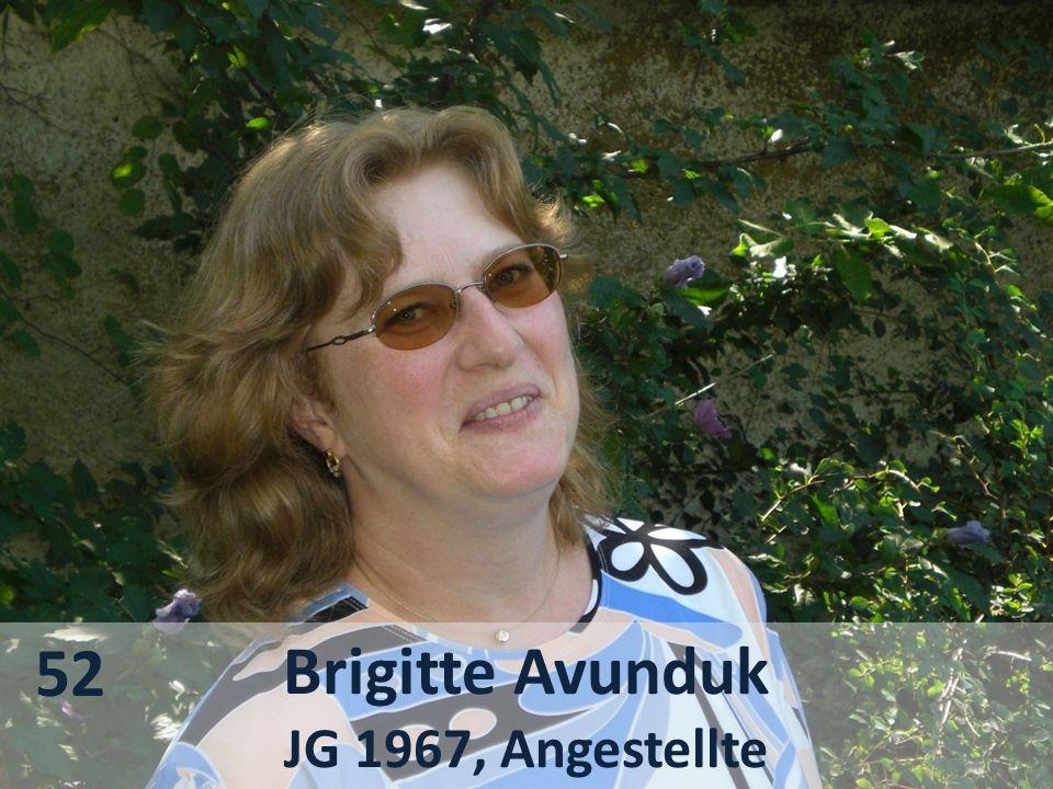 Brigitte Avunduk JG 1967, Angestellte 52