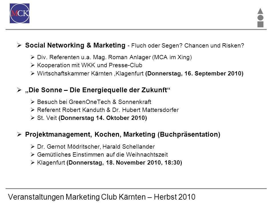 Veranstaltungen Marketing Club Kärnten – Herbst 2010 Social Networking & Marketing - Fluch oder Segen.