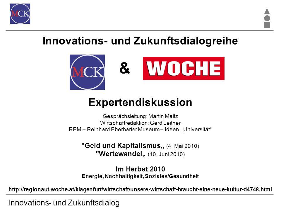 Innovations- und Zukunftsdialog Innovations- und Zukunftsdialogreihe & Expertendiskussion Gesprächsleitung: Martin Maitz Wirtschaftredaktion: Gerd Lei