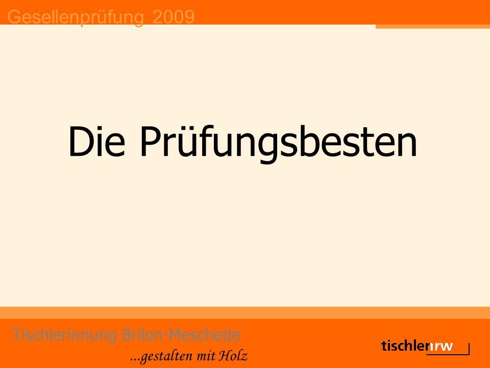 Gesellenprüfung 2009 Tischlerinnung Brilon-Meschede...gestalten mit Holz Die Prüfungsbesten