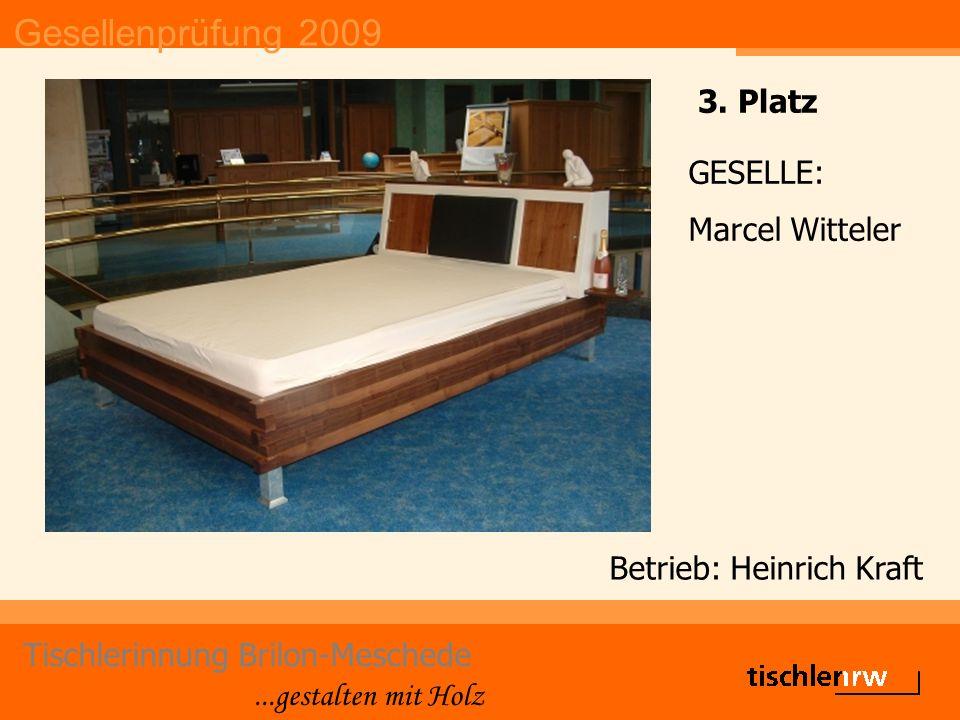 Gesellenprüfung 2009 Tischlerinnung Brilon-Meschede...gestalten mit Holz Betrieb: Heinrich Kraft GESELLE: Marcel Witteler 3.