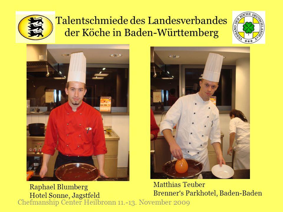 Talentschmiede des Landesverbandes der Köche in Baden-Württemberg Chefmanship Center Heilbronn 11.-13. November 2009 Raphael Blumberg Hotel Sonne, Jag