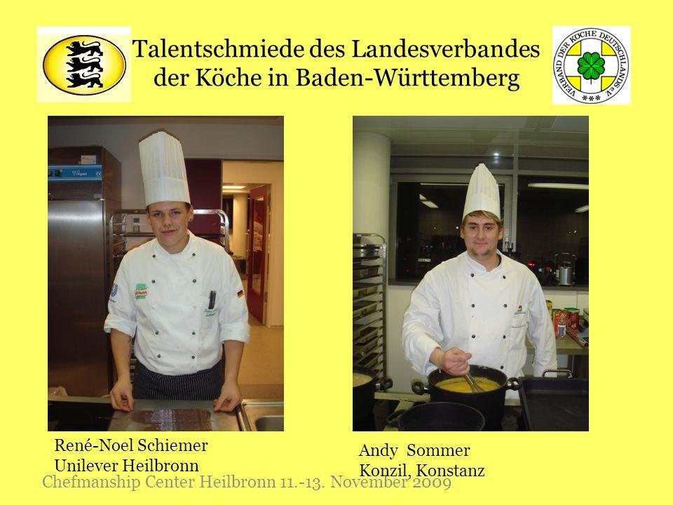 Talentschmiede des Landesverbandes der Köche in Baden-Württemberg Chefmanship Center Heilbronn 11.-13. November 2009 Andy Sommer Konzil, Konstanz René