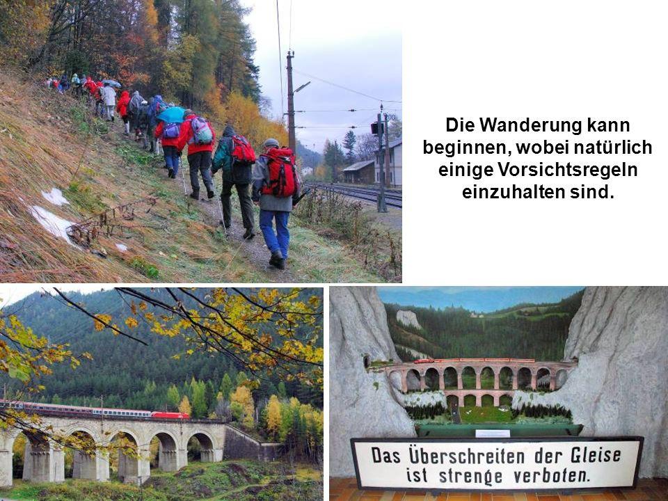 Der Semmeringbahnweg wird sehr gut mit Schautafeln bezeichnet und markiert.