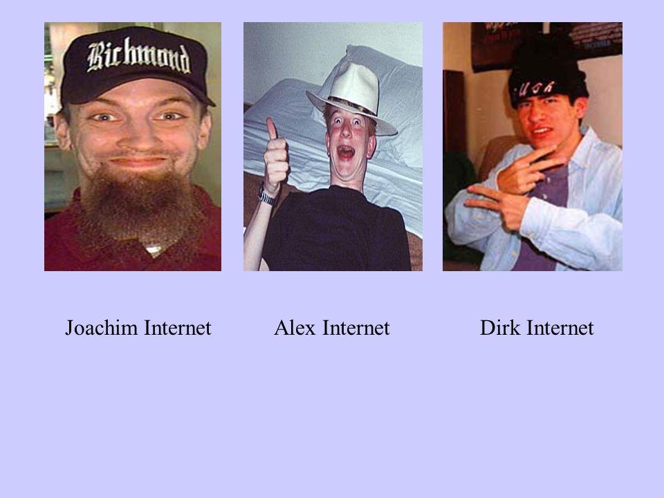 Alex InternetDirk InternetJoachim Internet