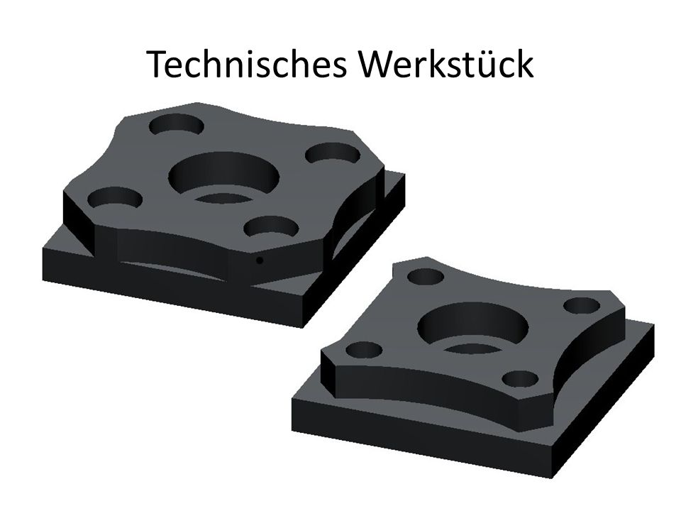 Technisches Werkstück