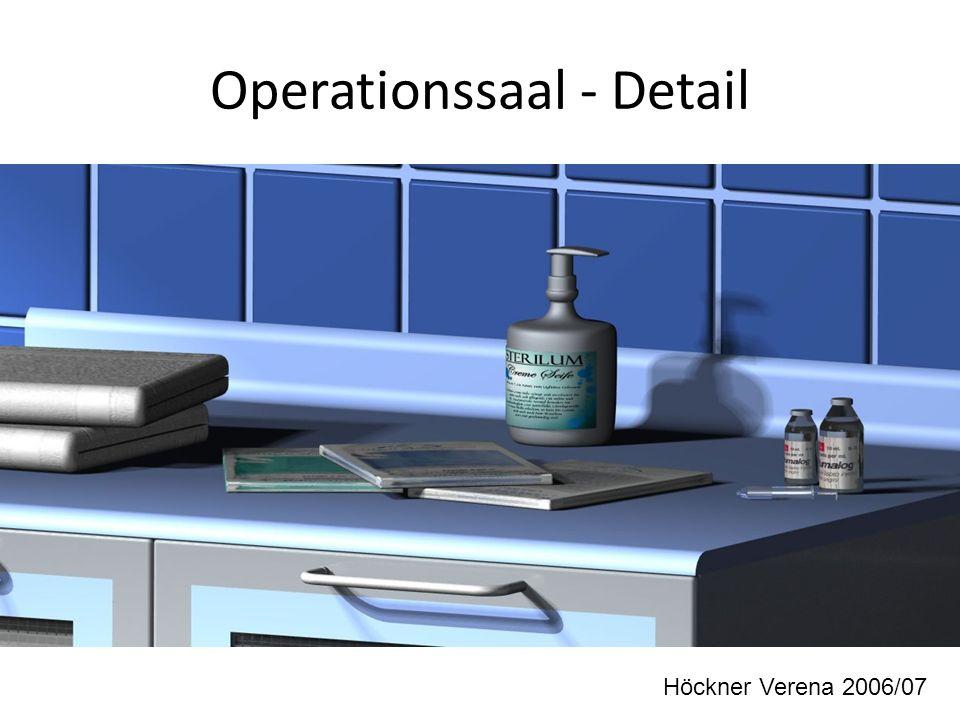 Operationssaal - Detail Höckner Verena 2006/07