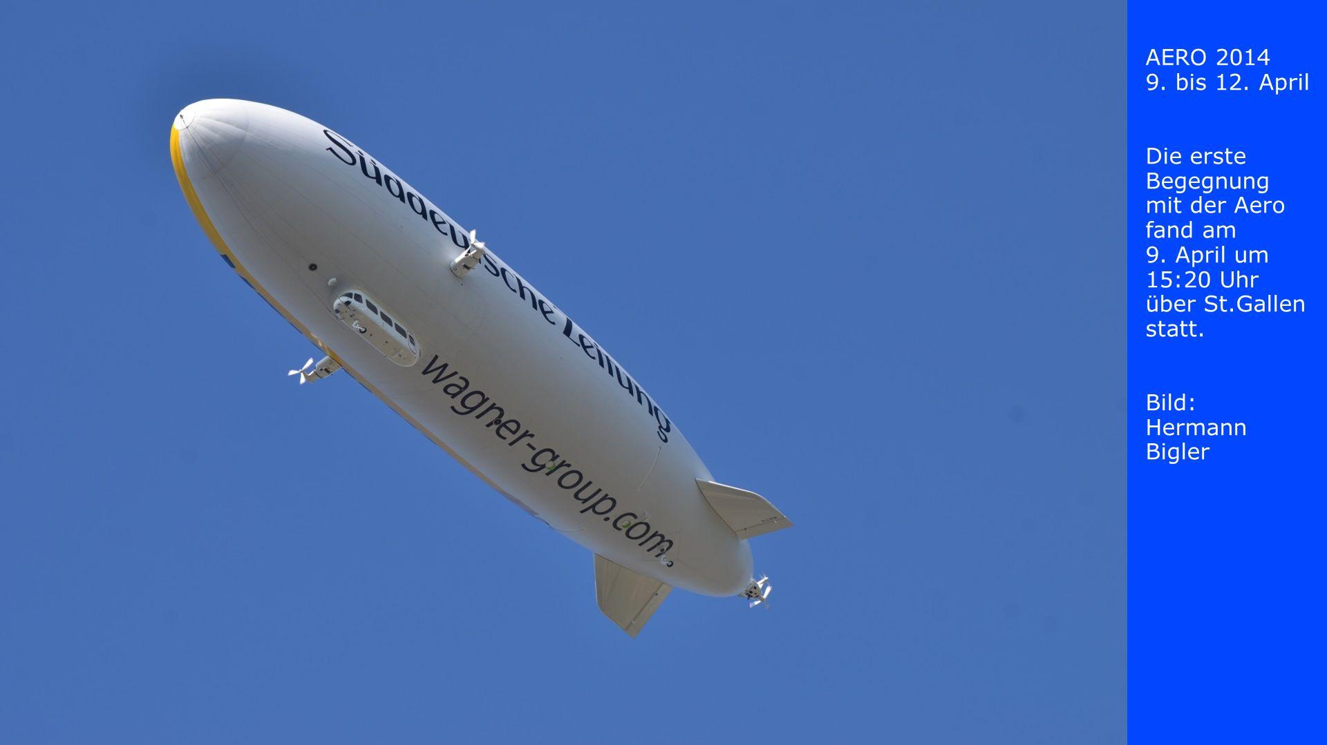 AERO 2014 9. bis 12. April Die erste Begegnung mit der Aero fand am 9.