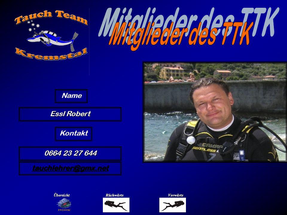 Essl Robert Name ÜbersichtRückwärtsVorwärts 0664 23 27 644 Kontakt tauchlehrer@gmx.net