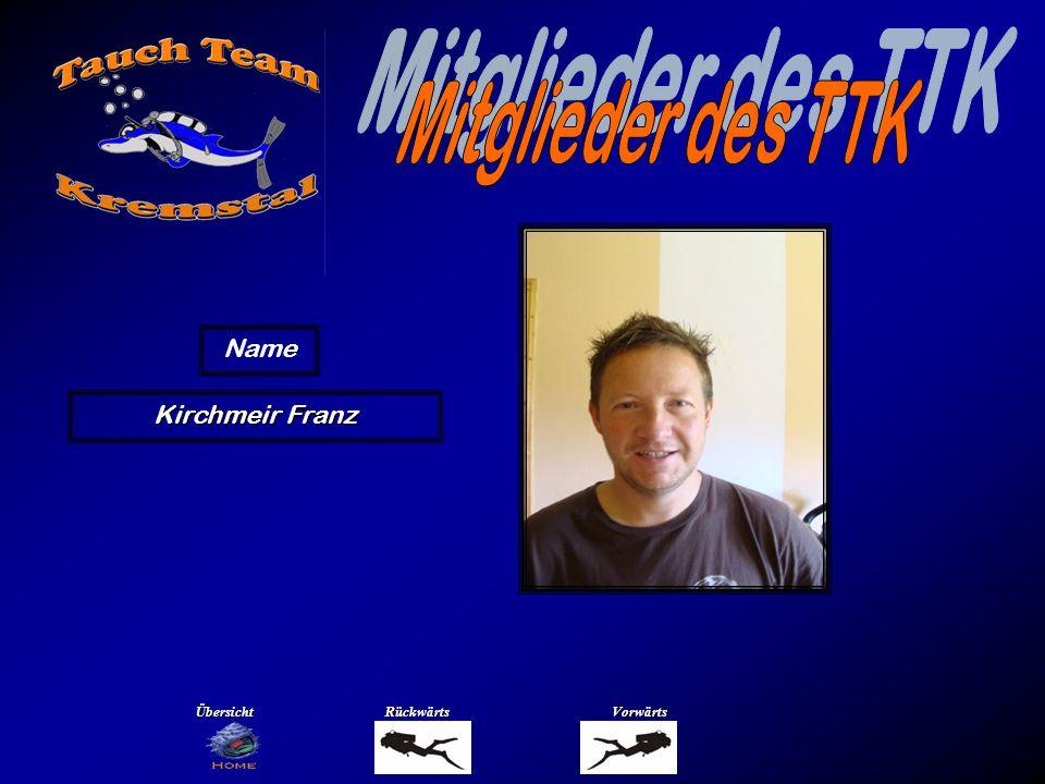 Kirchmeir Franz Name ÜbersichtRückwärtsVorwärts